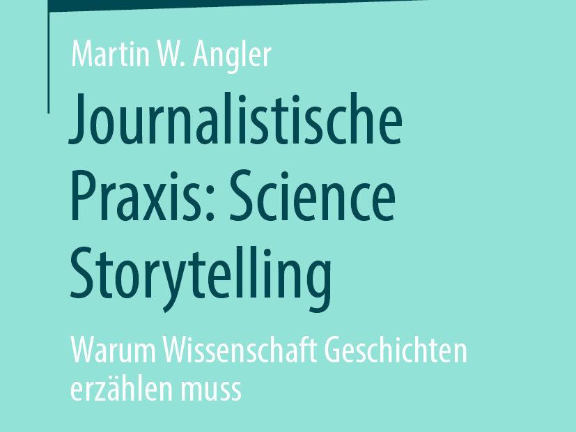 Buchcover der Springer essentials Buchreihe Journalistische Praxis: Science Storytelling von Martin W. Angler erhältlich als Taschenbuch oder eBook